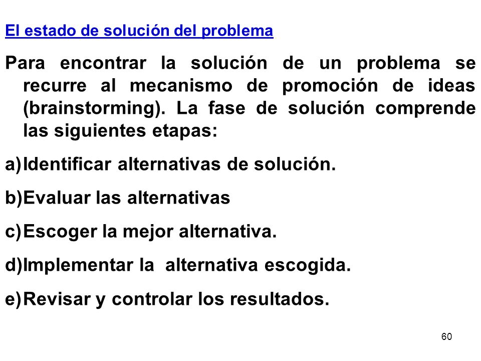 Identificar alternativas de solución. Evaluar las alternativas