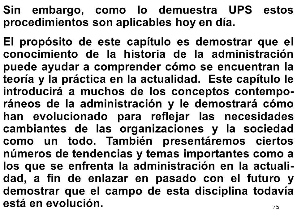 Sin embargo, como lo demuestra UPS estos procedimientos son aplicables hoy en día.
