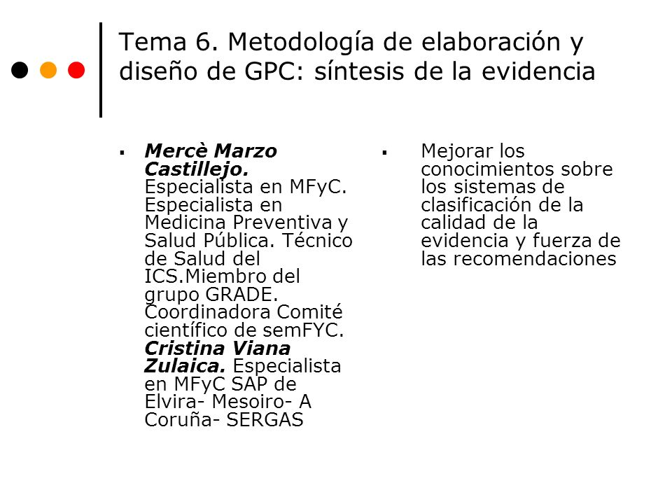 Tema 6. Metodología de elaboración y diseño de GPC: síntesis de la evidencia