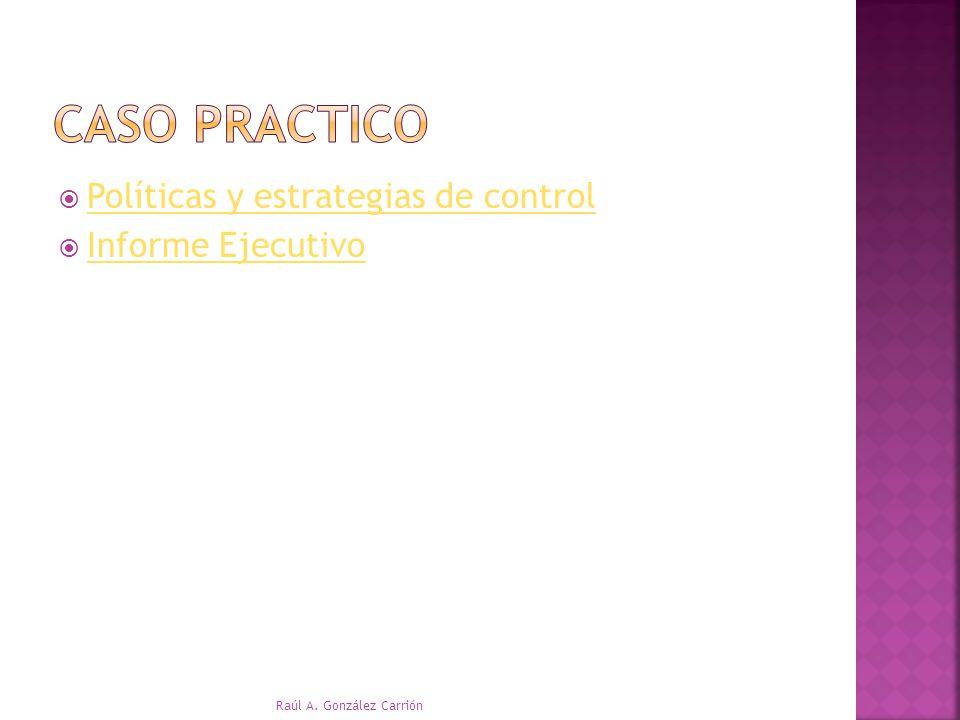 CASO PRACTICO Políticas y estrategias de control Informe Ejecutivo