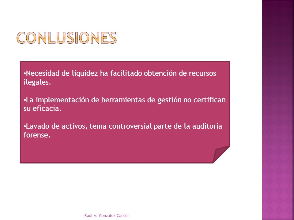 conlusiones Necesidad de liquidez ha facilitado obtención de recursos ilegales.