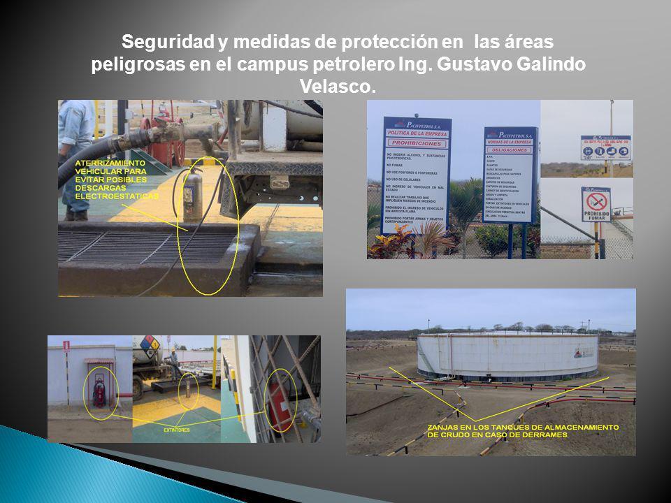 Seguridad y medidas de protección en las áreas peligrosas en el campus petrolero Ing.