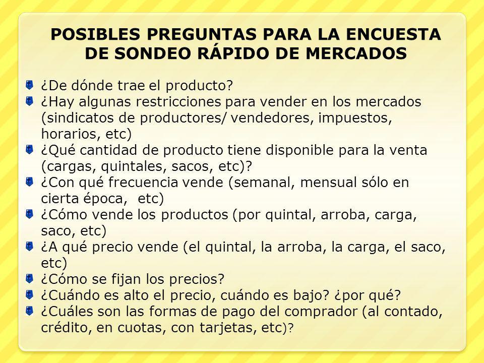 POSIBLES PREGUNTAS PARA LA ENCUESTA DE SONDEO RÁPIDO DE MERCADOS