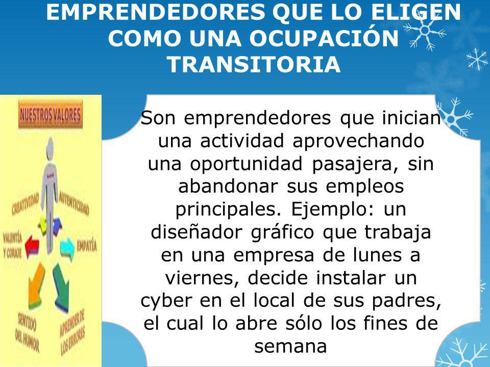 EMPRENDEDORES QUE LO ELIGEN COMO UNA OCUPACIÓN TRANSITORIA