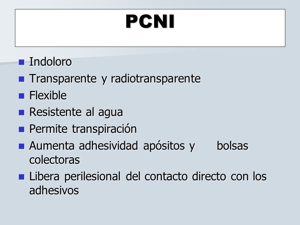 PCNI Indoloro Transparente y radiotransparente Flexible