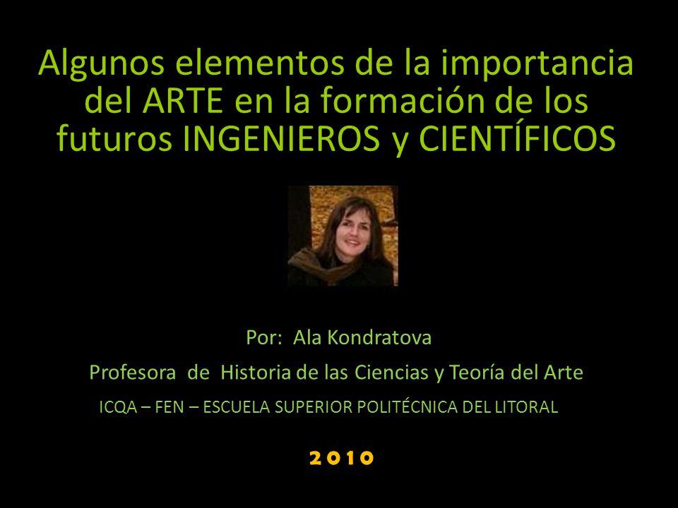 Algunos elementos de la importancia del ARTE en la formación de los futuros INGENIEROS y CIENTÍFICOS