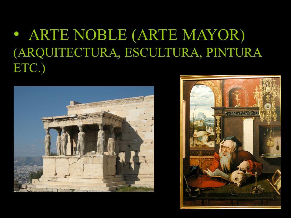 ARTE NOBLE (ARTE MAYOR)