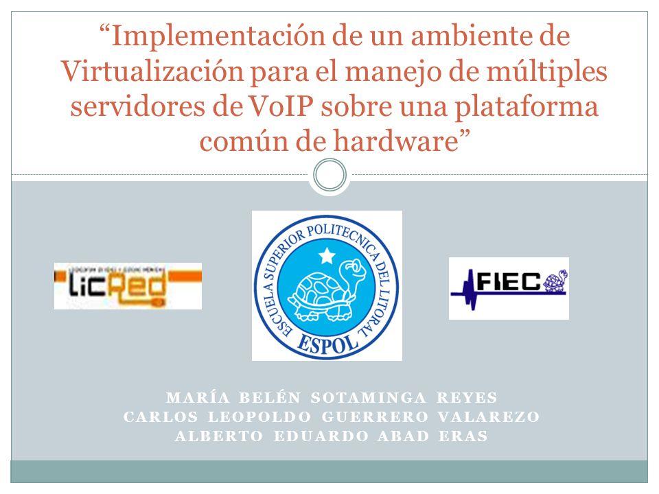 Implementación de un ambiente de Virtualización para el manejo de múltiples servidores de VoIP sobre una plataforma común de hardware