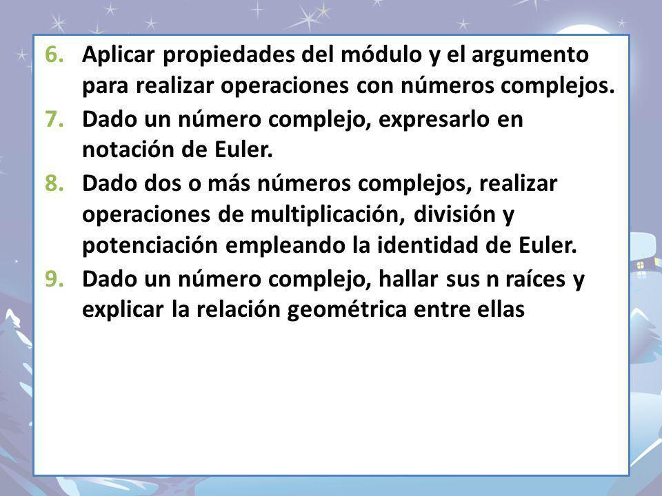 Aplicar propiedades del módulo y el argumento para realizar operaciones con números complejos.