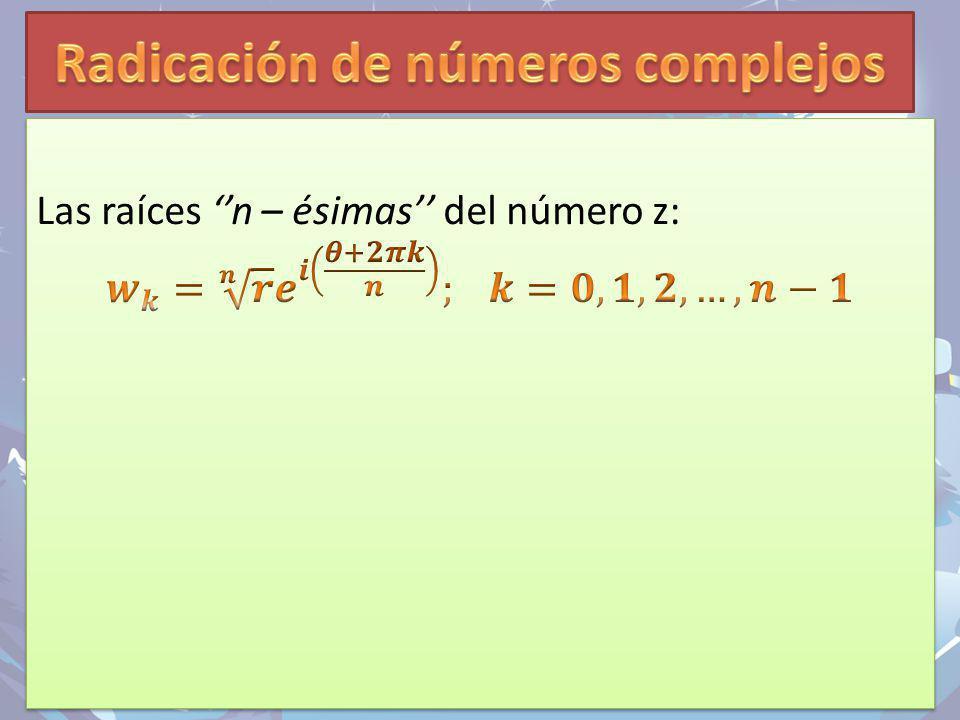 Radicación de números complejos