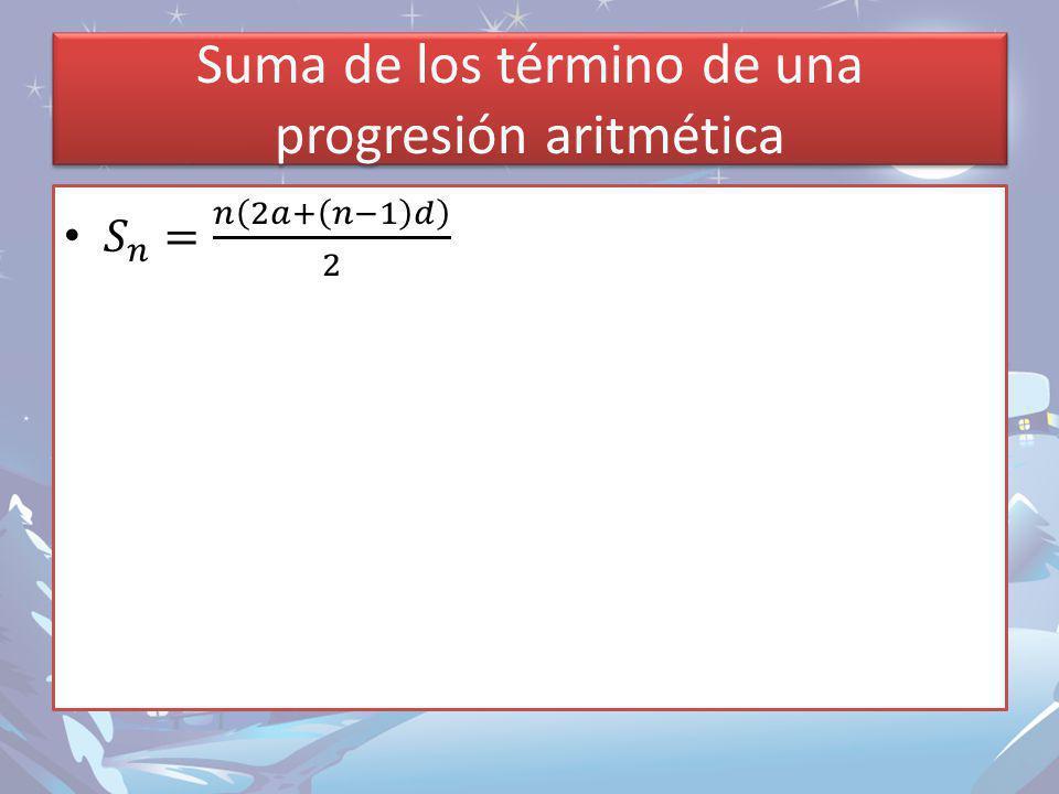 Suma de los término de una progresión aritmética