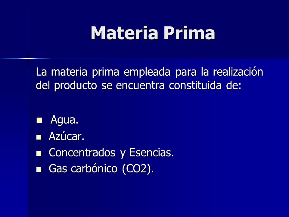 Materia Prima La materia prima empleada para la realización del producto se encuentra constituida de: