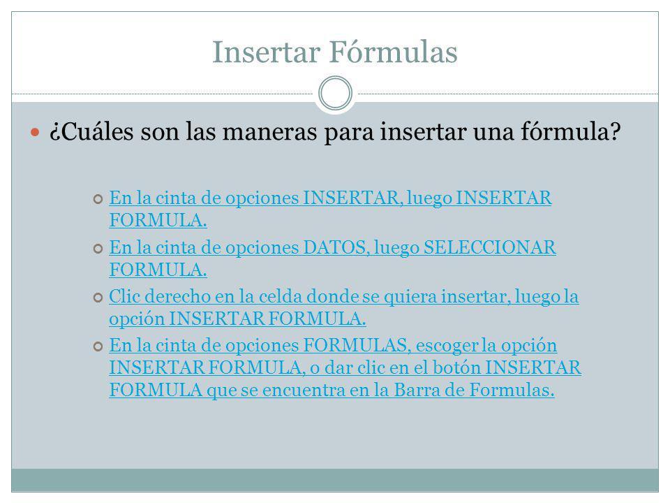Insertar Fórmulas ¿Cuáles son las maneras para insertar una fórmula