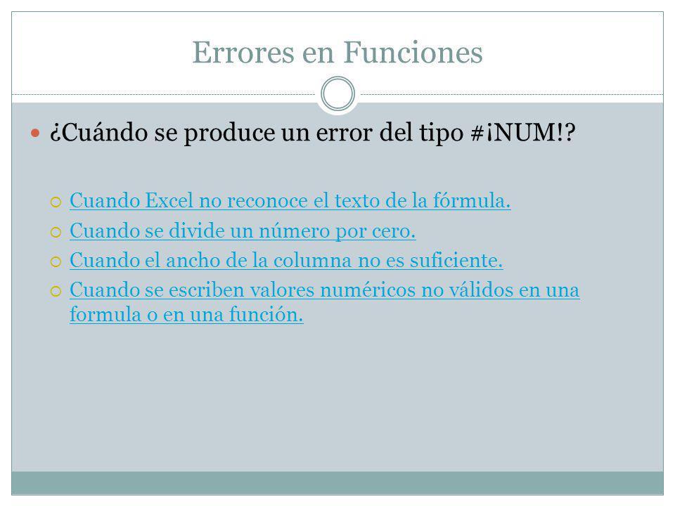 Errores en Funciones ¿Cuándo se produce un error del tipo #¡NUM!