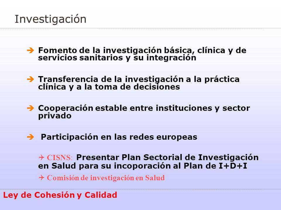 Investigación Fomento de la investigación básica, clínica y de servicios sanitarios y su integración.