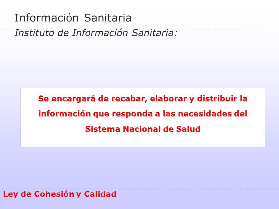 Información Sanitaria Instituto de Información Sanitaria: