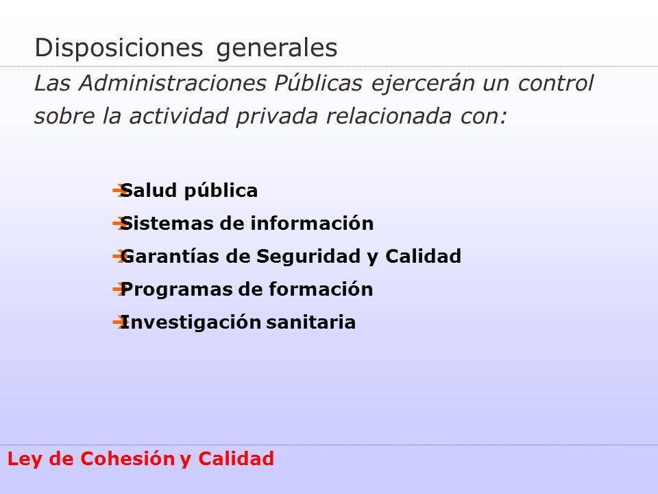 Disposiciones generales Las Administraciones Públicas ejercerán un control sobre la actividad privada relacionada con: