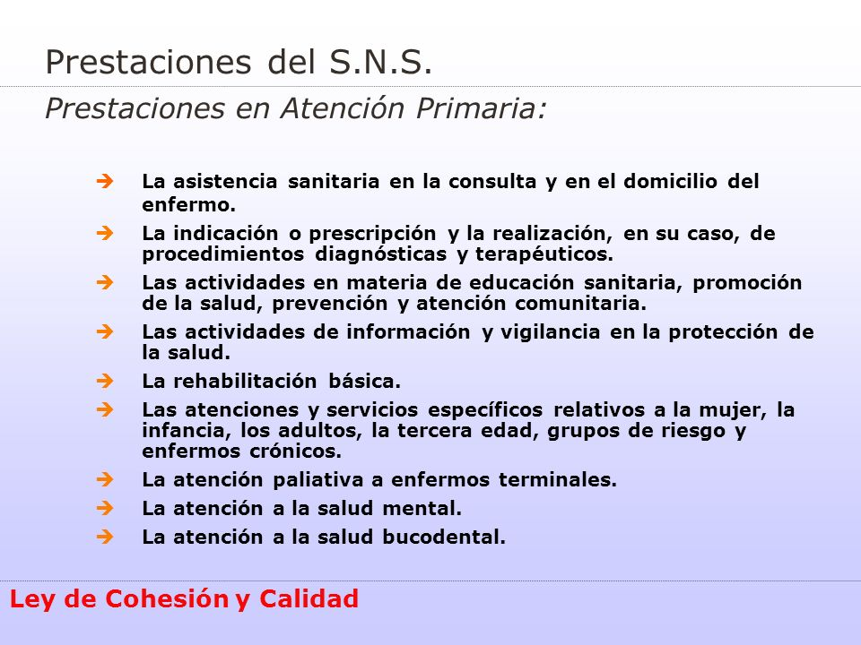 Prestaciones del S.N.S. Prestaciones en Atención Primaria: