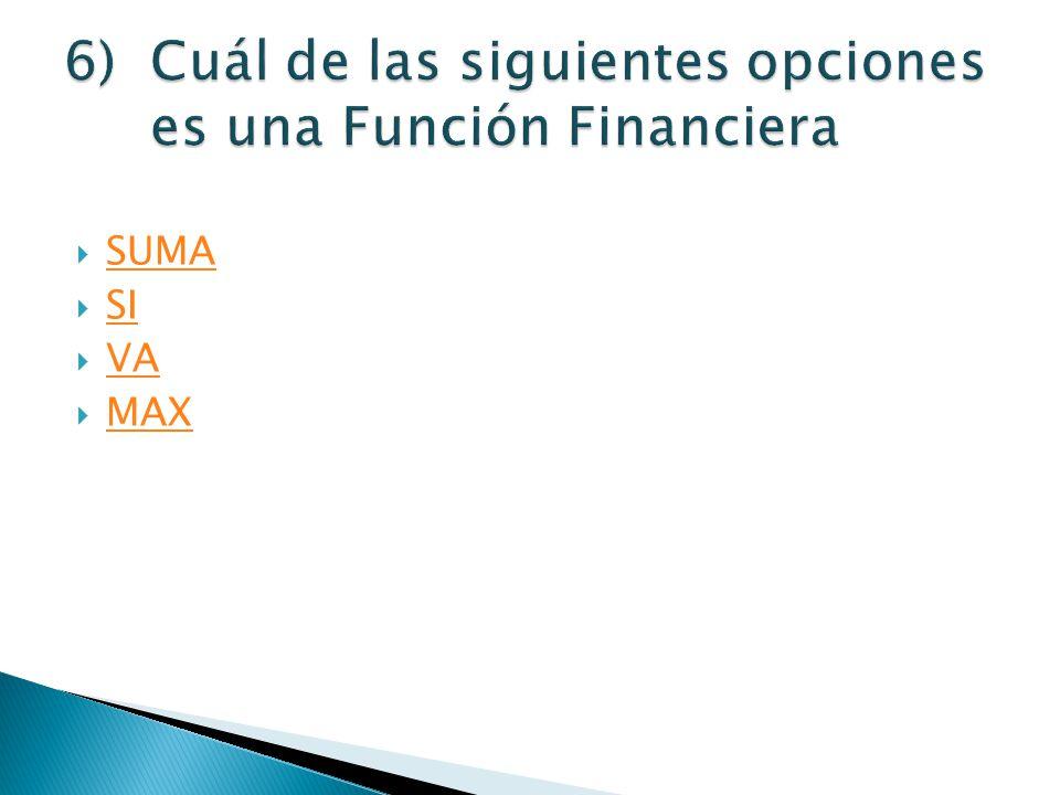 Cuál de las siguientes opciones es una Función Financiera
