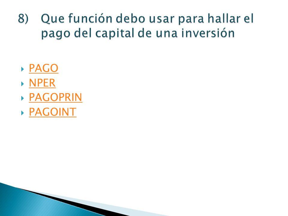 Que función debo usar para hallar el pago del capital de una inversión