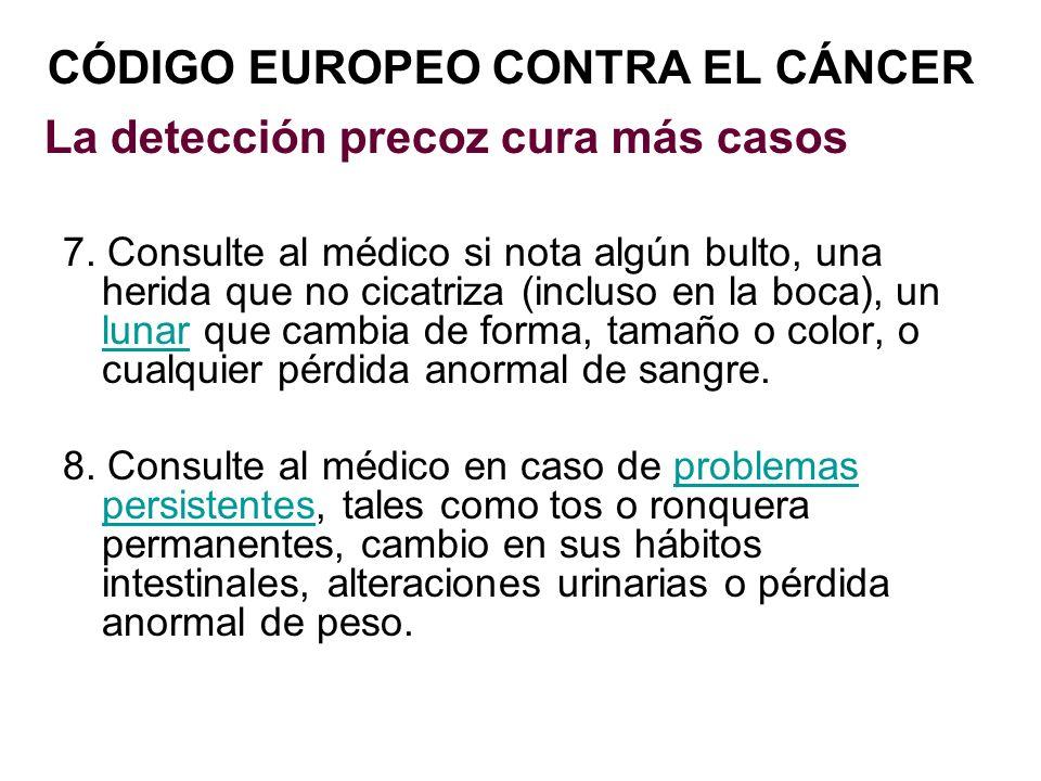 CÓDIGO EUROPEO CONTRA EL CÁNCER La detección precoz cura más casos