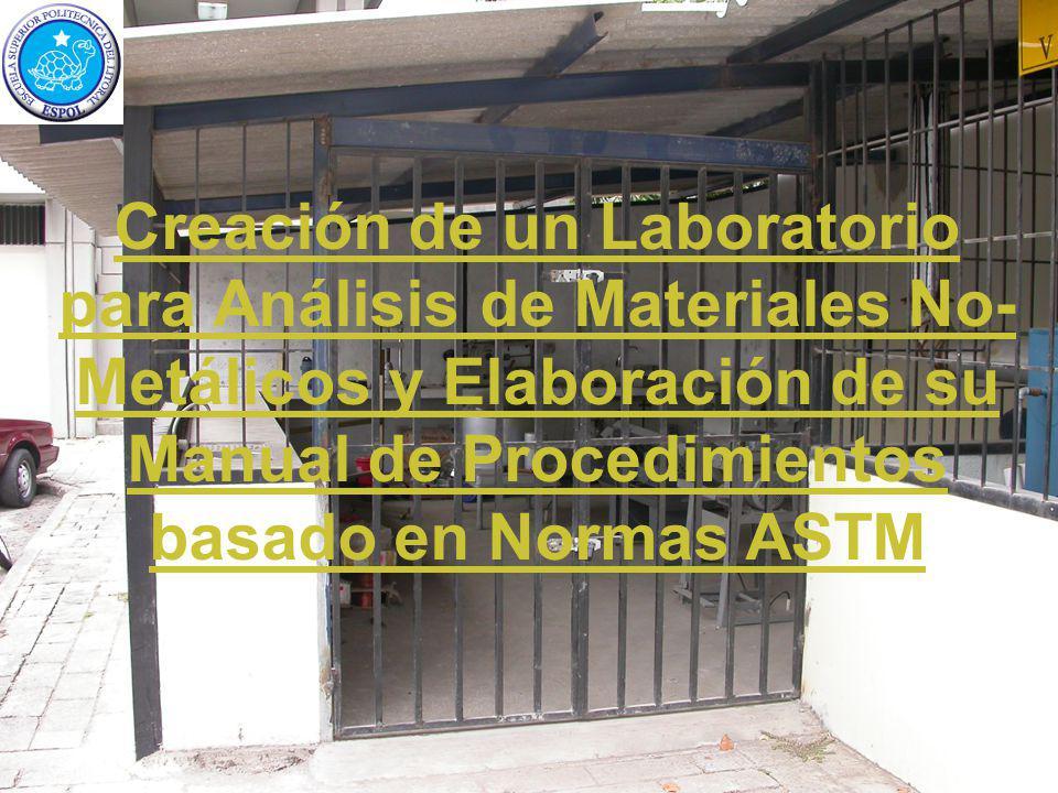 Creación de un Laboratorio para Análisis de Materiales No-Metálicos y Elaboración de su Manual de Procedimientos basado en Normas ASTM