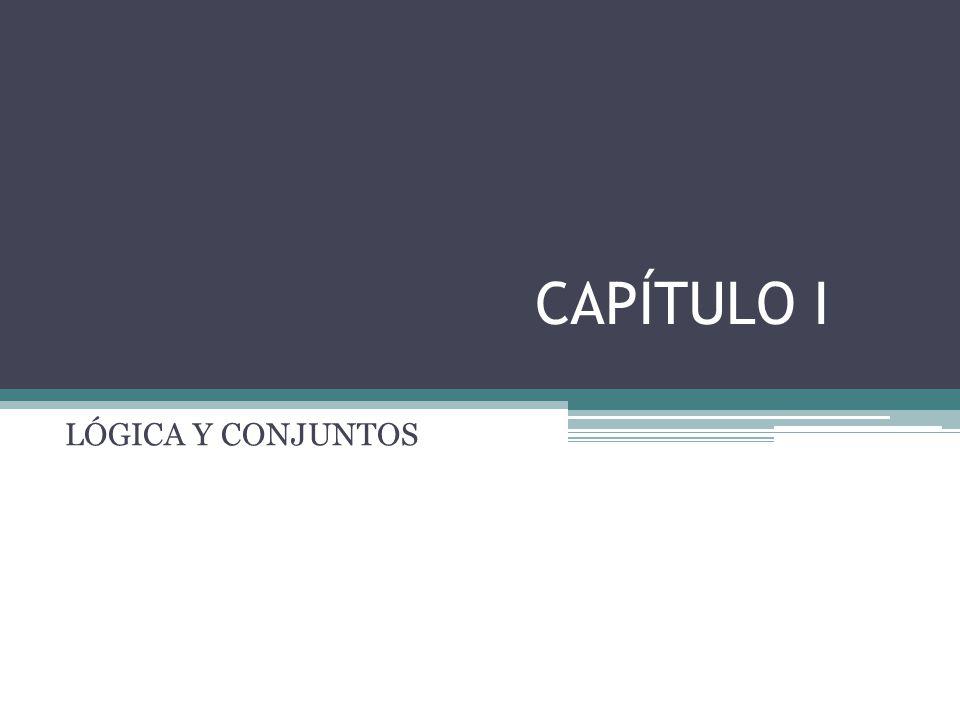 CAPÍTULO I LÓGICA Y CONJUNTOS