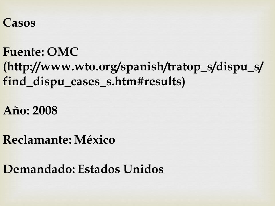 Casos Fuente: OMC (http://www.wto.org/spanish/tratop_s/dispu_s/ find_dispu_cases_s.htm#results) Año: 2008.