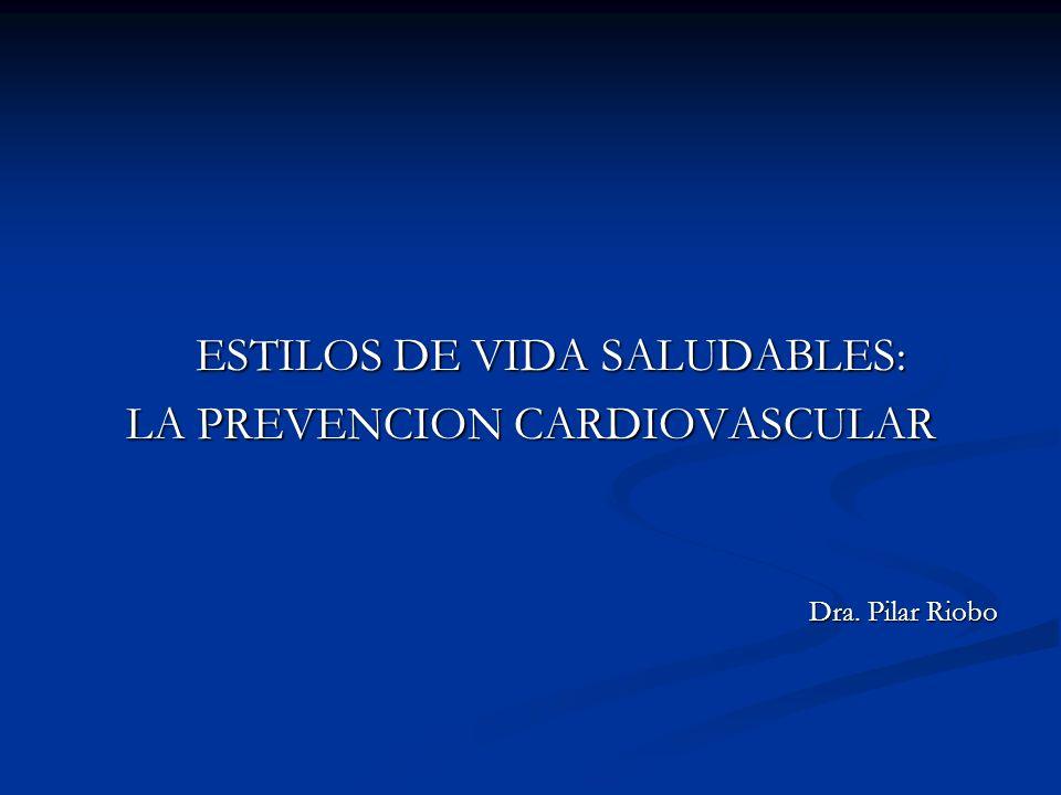 ESTILOS DE VIDA SALUDABLES: LA PREVENCION CARDIOVASCULAR