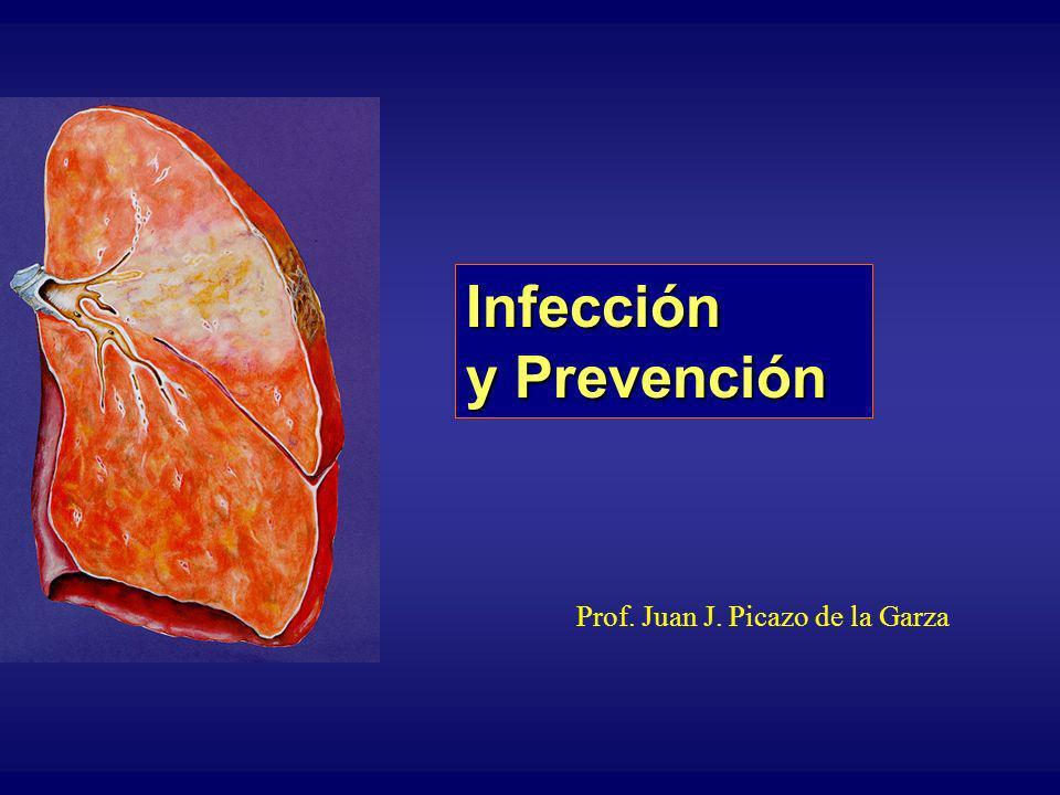 Infección y Prevención Prof. Juan J. Picazo de la Garza