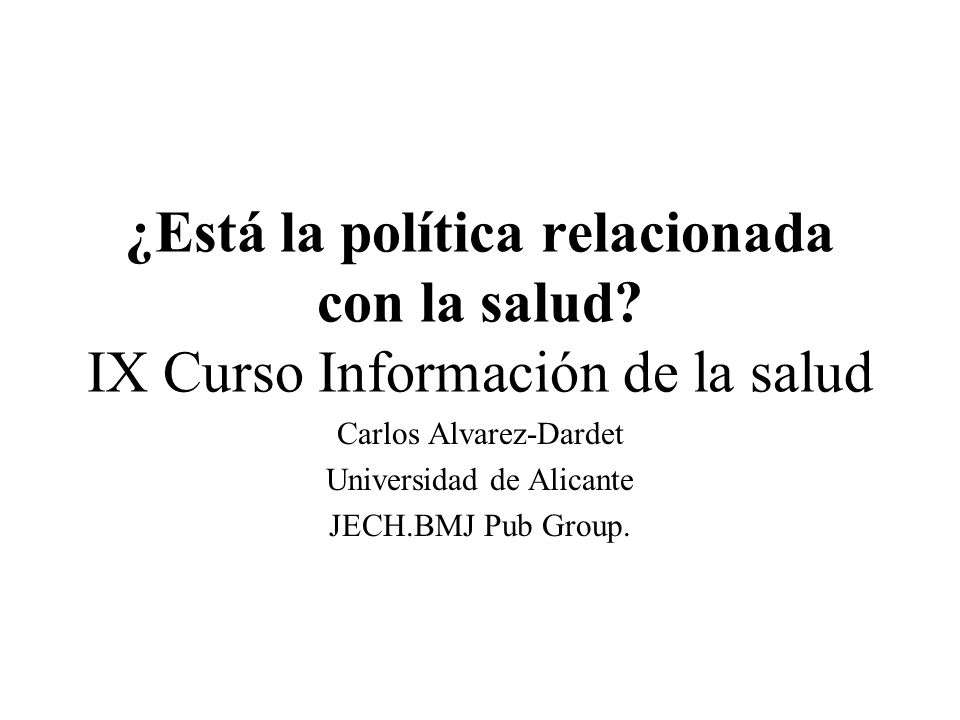 Carlos Alvarez-Dardet Universidad de Alicante JECH.BMJ Pub Group.