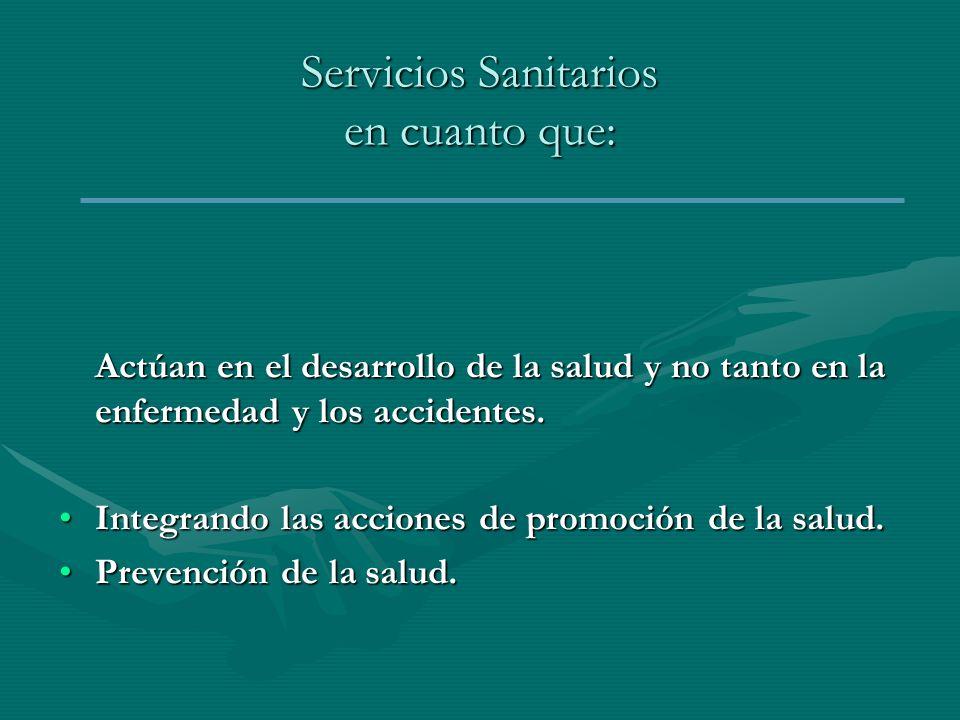 Servicios Sanitarios en cuanto que: