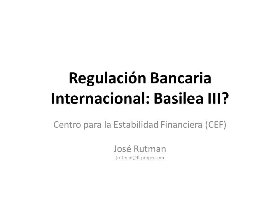 Regulación Bancaria Internacional: Basilea III
