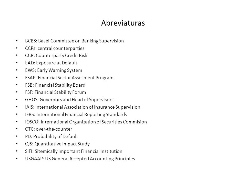 Abreviaturas BCBS: Basel Committee on Banking Supervision