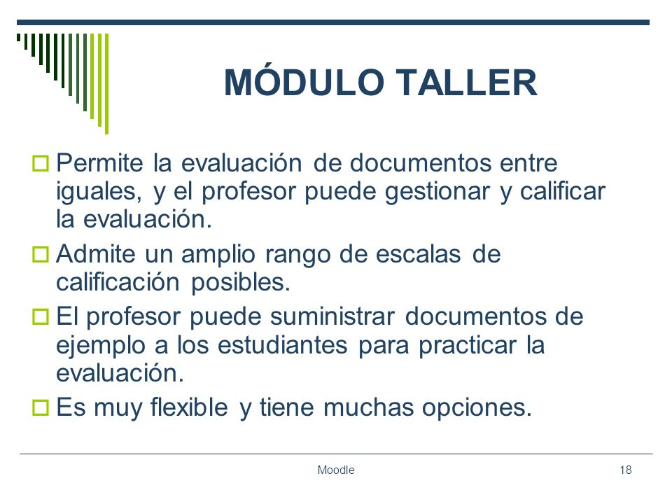 MÓDULO TALLERPermite la evaluación de documentos entre iguales, y el profesor puede gestionar y calificar la evaluación.