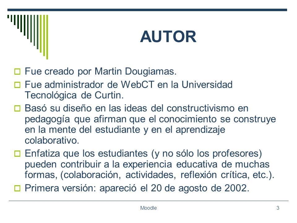 AUTOR Fue creado por Martin Dougiamas.