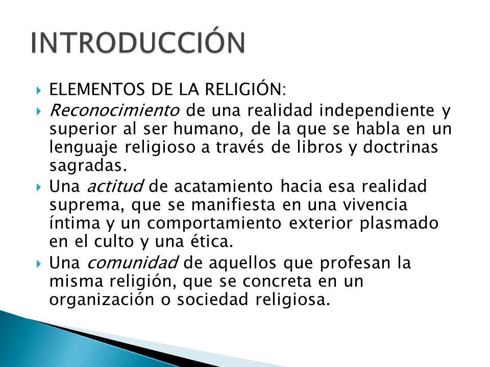 INTRODUCCIÓN ELEMENTOS DE LA RELIGIÓN: