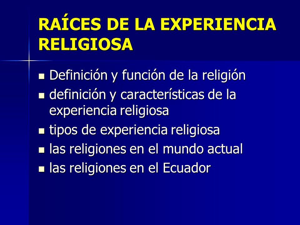 RAÍCES DE LA EXPERIENCIA RELIGIOSA