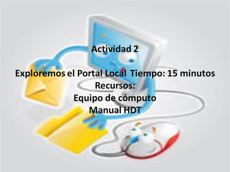Exploremos el Portal Local Tiempo: 15 minutos