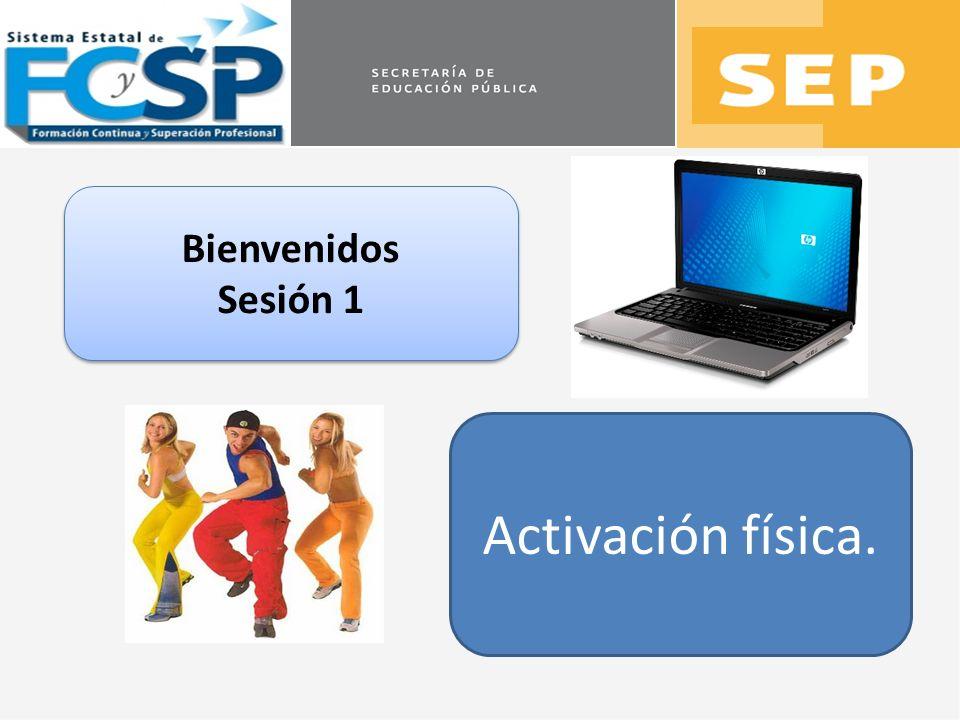 Bienvenidos Sesión 1 Activación física.