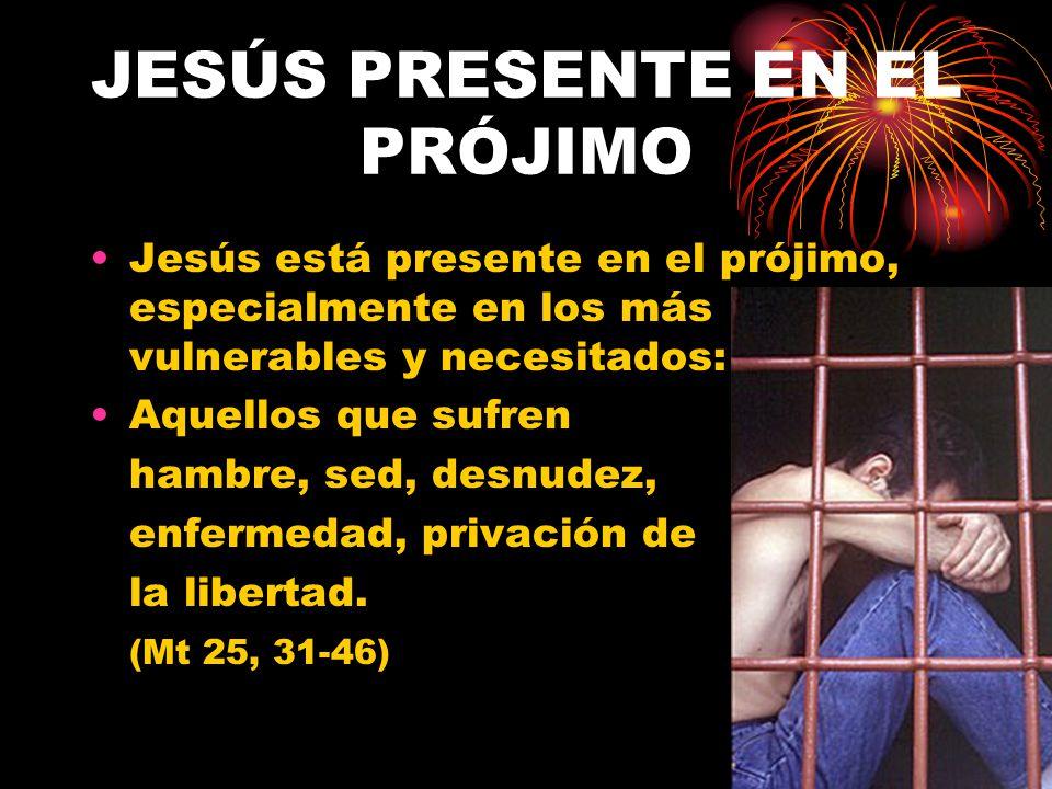 JESÚS PRESENTE EN EL PRÓJIMO