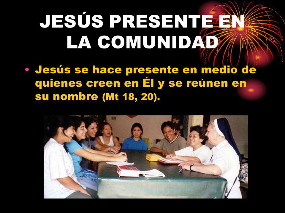 JESÚS PRESENTE EN LA COMUNIDAD