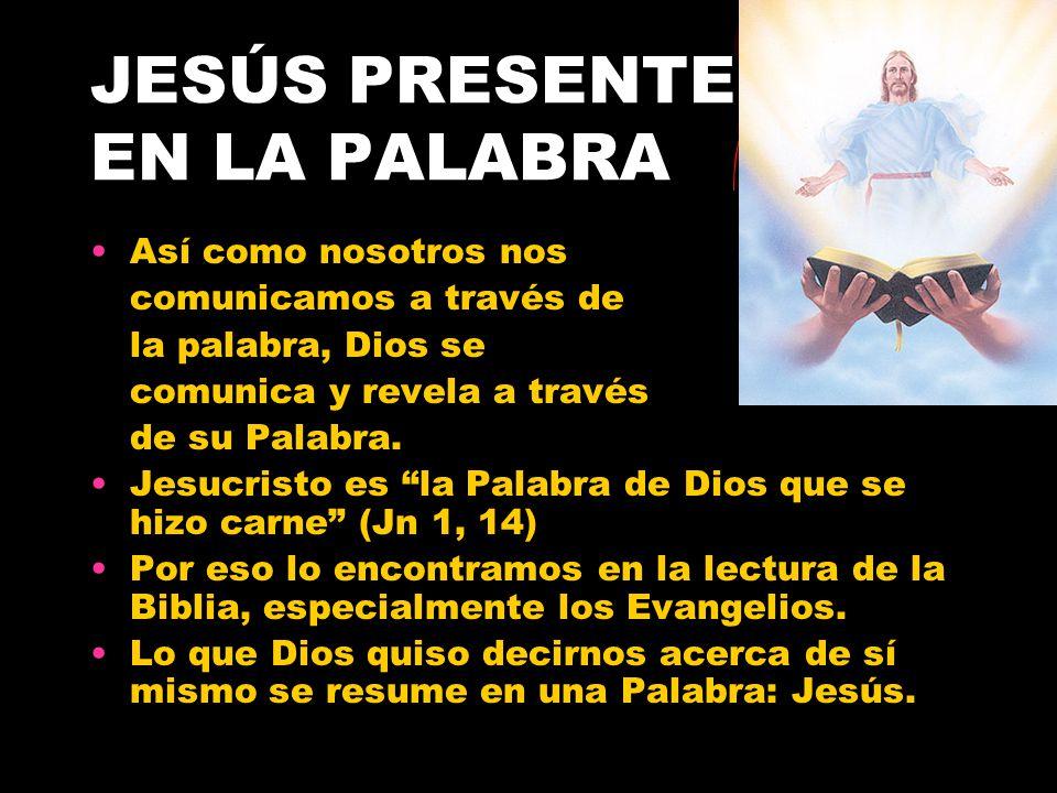 JESÚS PRESENTE EN LA PALABRA