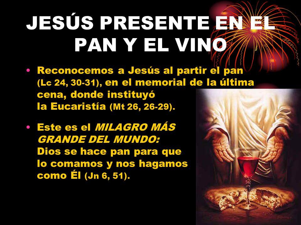 JESÚS PRESENTE EN EL PAN Y EL VINO