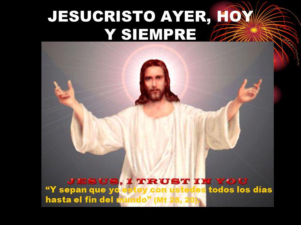 JESUCRISTO AYER, HOY Y SIEMPRE
