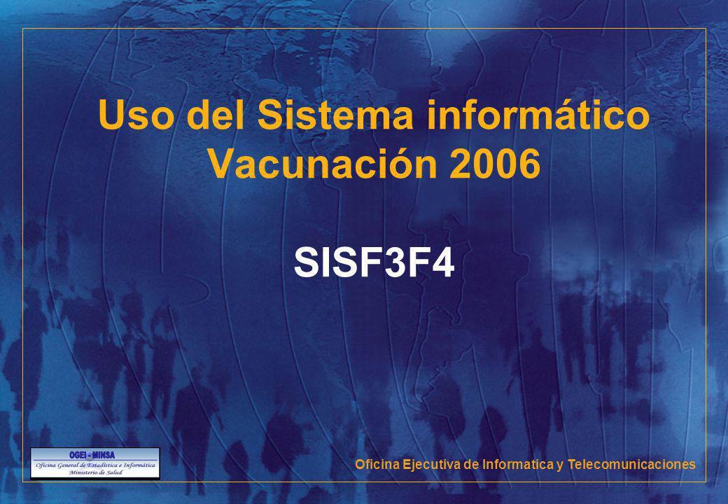 Uso del Sistema informático Vacunación 2006 SISF3F4