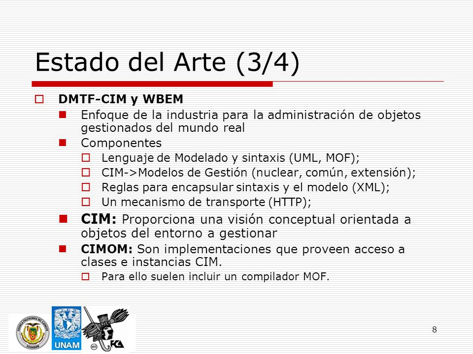 Estado del Arte (3/4) DMTF-CIM y WBEM. Enfoque de la industria para la administración de objetos gestionados del mundo real.