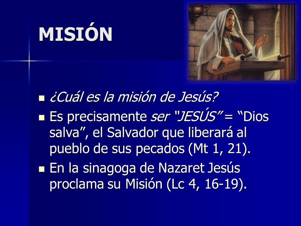 MISIÓN ¿Cuál es la misión de Jesús