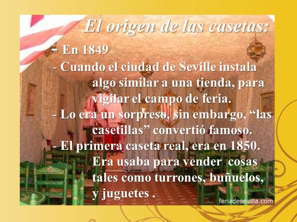 El origen de las casetas: - En 1849