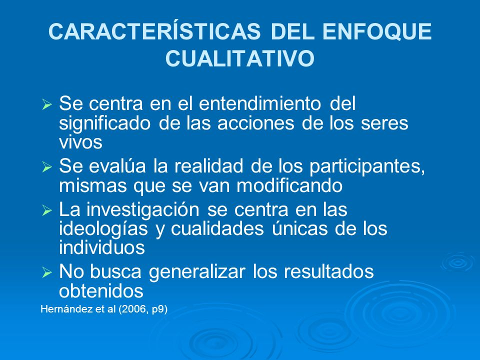 CARACTERÍSTICAS DEL ENFOQUE CUALITATIVO